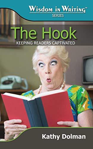 9781942056065: The Hook: Keeping Readers Captivated (Wisdom in Writing Series)