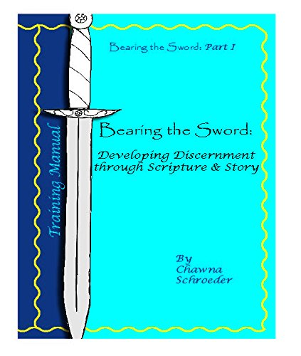 9781942080008: Bearing the Sword Training Manual: Developing Discernment Through Scripture & Story