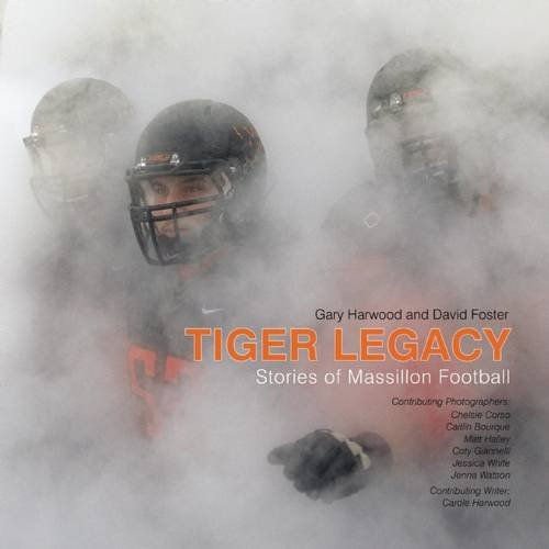 9781942084143: Tiger Legacy: Stories of Massillon Football