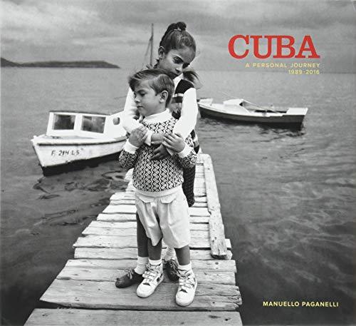 9781942084235: Cuba:: A Personal Journey 1989-2015