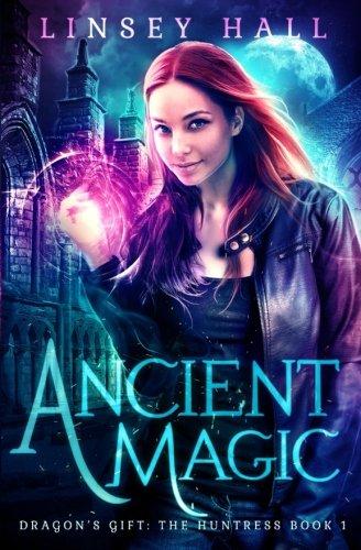 9781942085065: Ancient Magic: Volume 1 (Dragon's Gift: The Huntress)