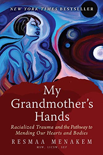 9781942094470: My Grandmother's Hands: Racialized Trauma and the Pathway to Mending Our Hearts and Bodies