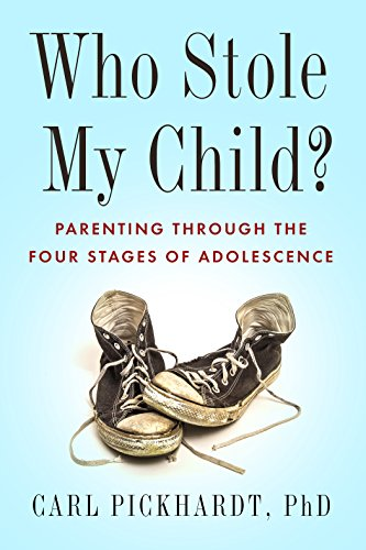 9781942094838: Who Stole My Child?: Parenting Through the Four Stages of Adolescence