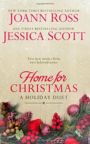 Home For Christmas: A Holiday Duet: Ross, JoAnn; Scott, Jessica