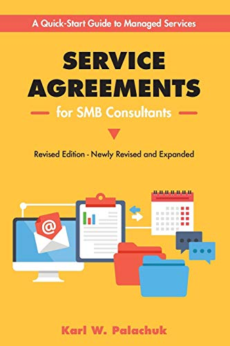 Service Agreements for Smb Consultants - Revised: Karl Palachuk