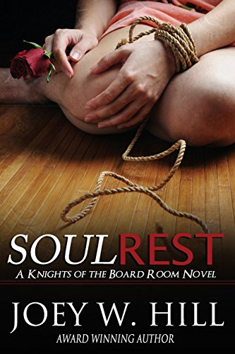 Soul Rest: A Knights of the Board Room Novel (The Knights of the Board Room) (Volume 7): Hill, Joey...