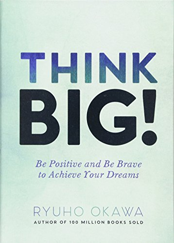 9781942125044: Think Big!: Be Positive and Be Brave to Achieve Your Dreams