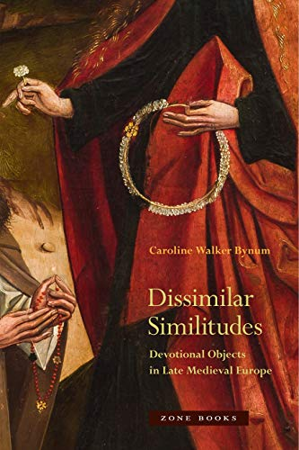 9781942130376: Dissimilar Similitudes: Devotional Objects in Late Medieval Europe