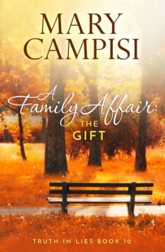 A Family Affair: The Gift (Truth in Lies) (Volume 10): Mary Campisi