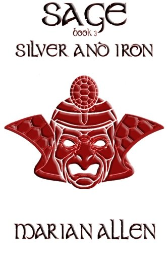 Silver and Iron: Sage: Book 3: Allen, Marian