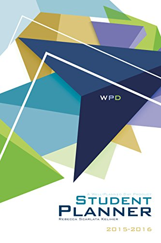 Well Planned Day, Student Planner Tech Style, July 2015 - June 2016: Rebecca Scarlata Keliher