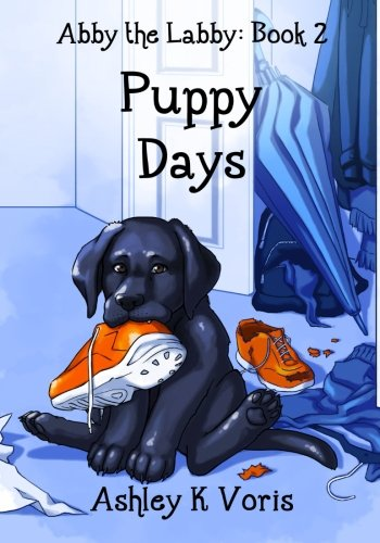 9781942195320: Puppy Days (Abby the Labby) (Volume 2)