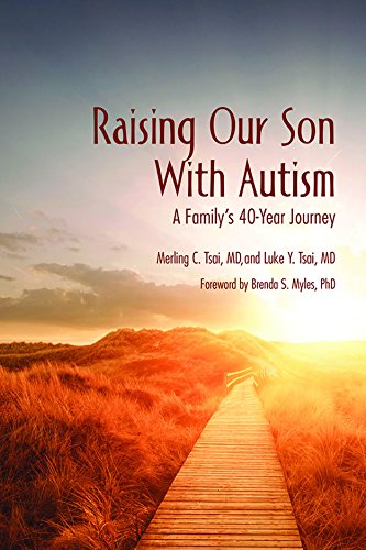 Raising Our Son with Autism: A Family's 40-Year Journey: Luke Y. Tsai; Merling C. Tsai