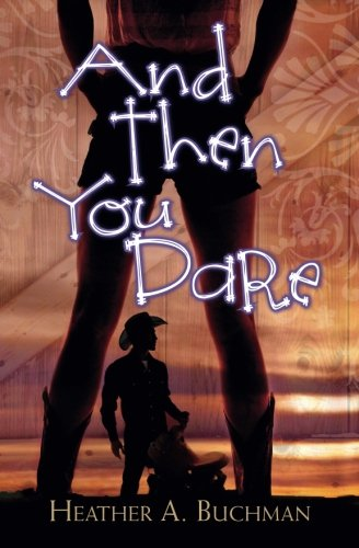 9781942200079: And Then You Dare (Crested Butte Cowboys) (Volume 5)