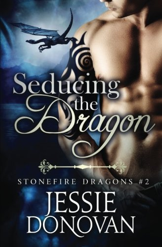 9781942211143: Seducing the Dragon: A Novel in Parts: Volume 2 (Stonefire Dragons)