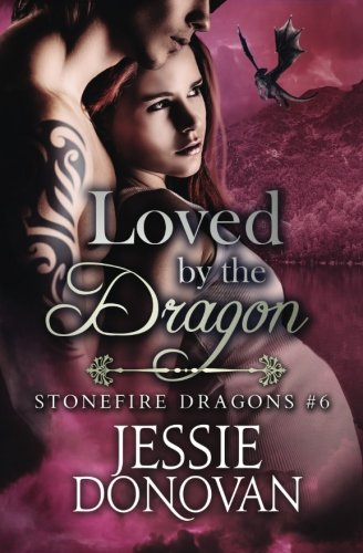 Loved by the Dragon (Paperback): Jessie Donovan