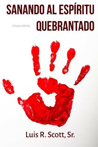 9781942221081: Sanando Al Espíritu Quebrantado (Spanish Edition)