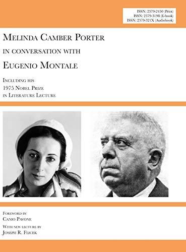 Melinda Camber Porter In Conversation with Eugenio: Montale, Eugenio
