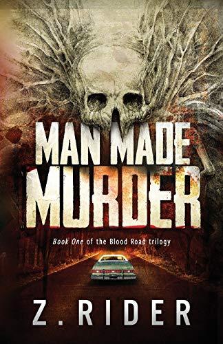Man Made Murder (Blood Road Trilogy) (Volume 1): Z. Rider