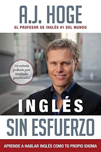 9781942250036: Inglés Sin Esfuerzo: Aprende A Hablar Ingles Como Nativo Del Idioma (Spanish Edition)