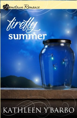 Firefly Summer (Hometown Romance): Kathleen Y'Barbo