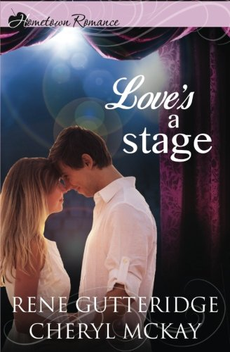 9781942265054: Love's a Stage (Hometown Romance)
