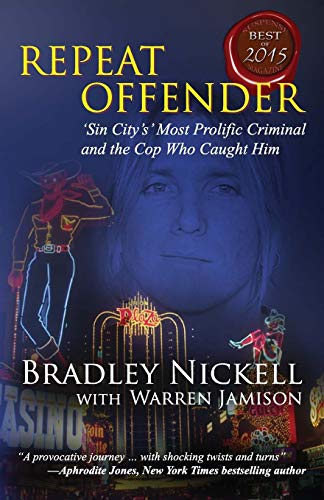 9781942266099: Repeat Offender: Sin City's Most Prolific Criminal and the Cop Who Caught Him
