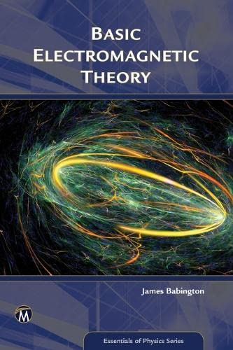 9781942270744: Basic Electromagnetic Theory (Essentials of Physics Series)