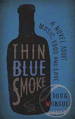 9781942280118: Thin Blue Smoke: A Novel About Music, Food, and Love