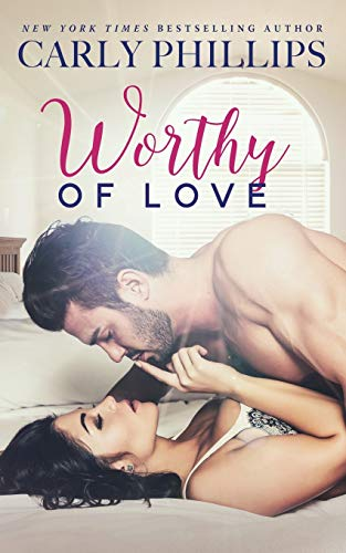 Worthy of Love: Volume 5 (Carly Classics): Carly Phillips
