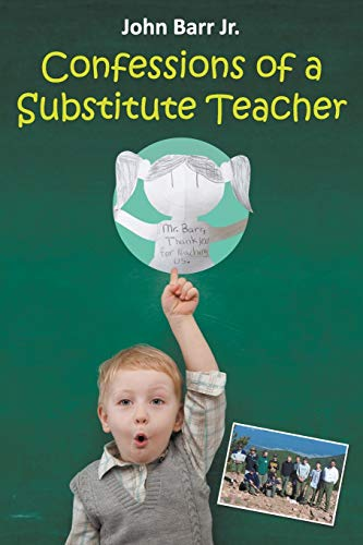 9781942296065: Confessions of a Substitute Teacher