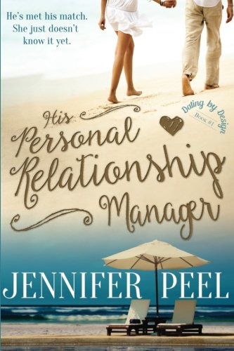 9781942298212: His Personal Relationship Manager (Dating By Design) (Volume 1)