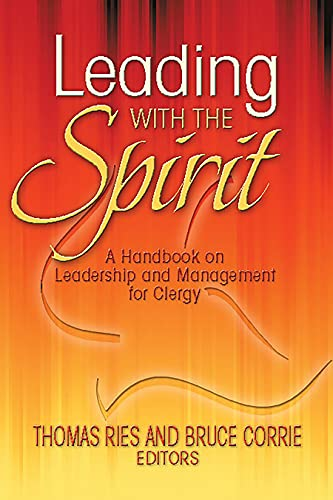 Leading with the Spirit: A Handbook on Leadership and Management for Clergy