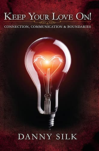 9781942306061: Keep Your Love On!: Connection, Communication & Boundaries
