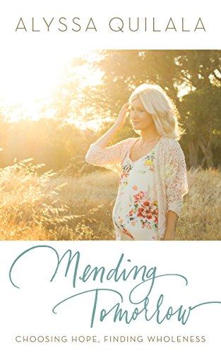 9781942306184: Mending Tomorrow: Choosing Hope, Finding Wholeness