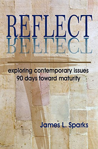 9781942308072: REFLECT: EXPLORING CONTEMPORARY ISSUES 90 DAYS TOWARD MATURITY