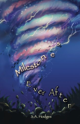 9781942314189: Milestones, Ever After (The Camp Milestone Trilogy) (Volume 3)