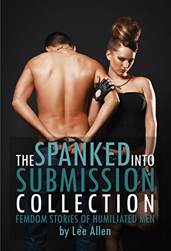 9781942331391: The Spanked Into Submission Collection