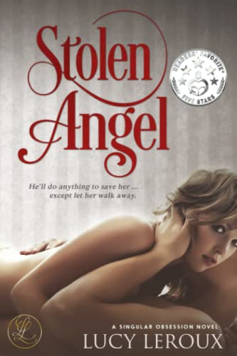 9781942336068: Stolen Angel: A Singular Obsession Book Three