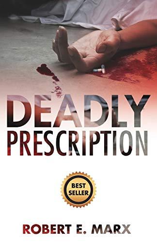 Deadly Prescription: Marx, Robert E.;