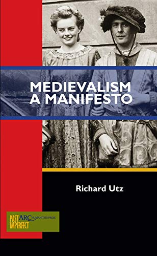 9781942401025: Medievalism: A Manifesto