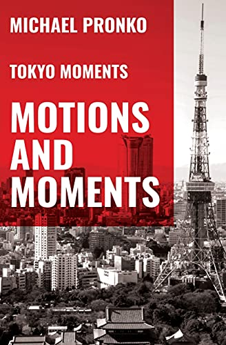 9781942410119: Motions and Moments: More Essays on Tokyo