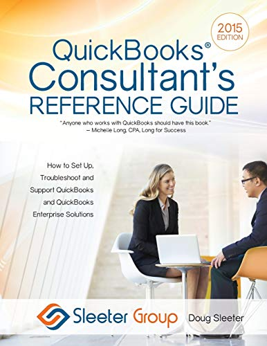 9781942417088: QuickBooks Consultant's Reference Guide: How to Set Up, Troubleshoot and Support QuickBooks and QuickBooks Enterprise Solutions