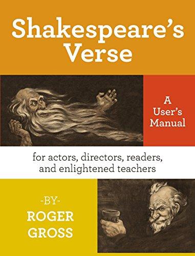 Shakespeare's Verse: A User's Manual: Roger D. Gross