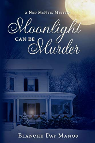 9781942428565: Moonlight Can Be Murder: A Ned McNeil Mystery