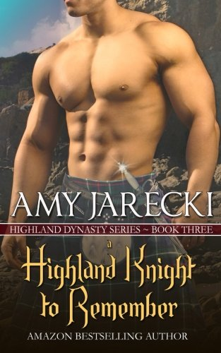 A Highland Knight to Remember (Highland Dynasty) (Volume 3): Amy Jarecki