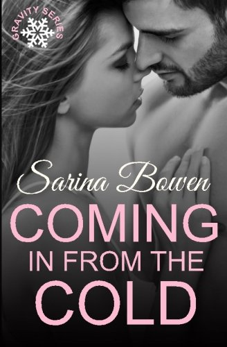 Coming In From the Cold (Gravity) (Volume 1): Sarina Bowen