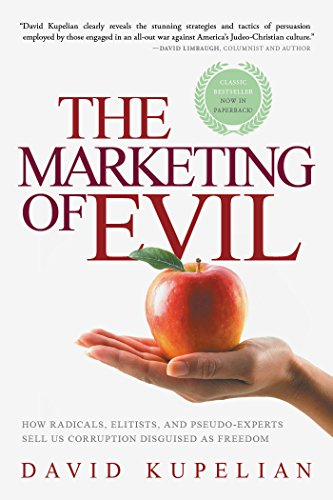 9781942475217: The Marketing of Evil: How Radicals, Elitists, and Pseudo-Experts Sell Us Corruption Disguised As Freedom