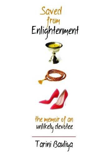 9781942493075: Saved From Enlightenment: The Memoir of an Unlikely Devotee