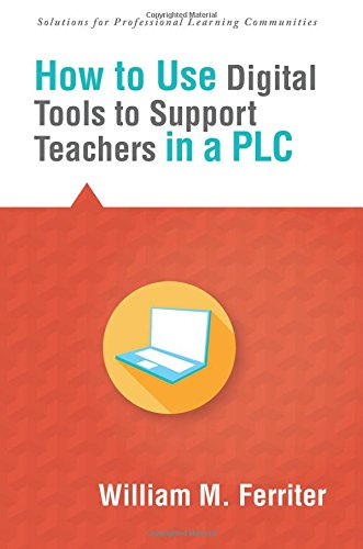 How to Use Digital Tools to Support Teachers in a Plc: Ferriter, William M.